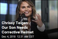 Chrissy Teigen: Son Needs Corrective Helmet