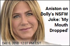 Here's What Aniston Has to Say About Dolly's NSFW Joke