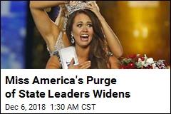 Miss America's Purge of State Leaders Widens
