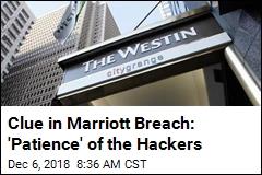 Clue in Marriott Breach: 'Patience' of the Hackers