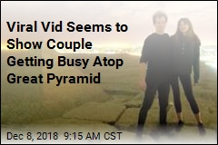 Viral Vid Seems to Show Couple Getting Busy Atop Great Pyramid