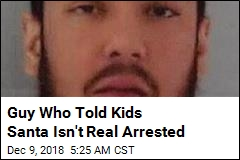 Guy Who Told Kids Santa Isn't Real Arrested