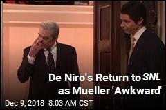 De Niro's Return to SNL as Mueller 'Awkward'