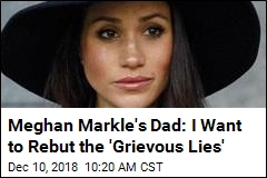 Meghan Markle's Dad: Why Won't She Talk to Me?