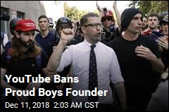 YouTube Bans Proud Boys Founder