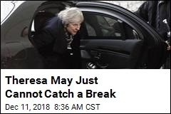 Theresa May Just Cannot Catch a Break