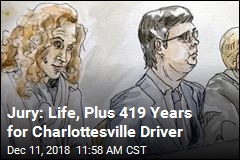 Jury: Life, Plus 419 Years for Charlottesville Driver