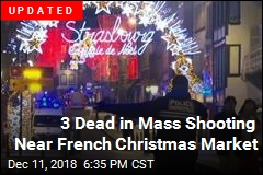 At Least 1 Dead in French Christmas Market Shooting
