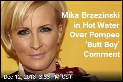 Mika Brzezinski Sorry for Pompeo 'Butt Boy' Comment