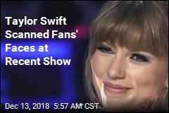 Taylor Swift Scanned Fans' Faces at Recent Show