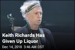 Keith Richards Has Given Up Liquor
