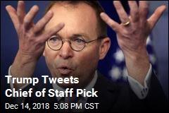 Trump Tweets Chief of Staff Pick