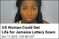 US Woman Could Get Life for Jamaica Lottery Scam