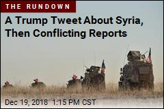 Report: Trump to Get His Wish on Syria