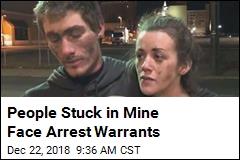 Cops Issue Arrest Warrants for People Stuck in Mine