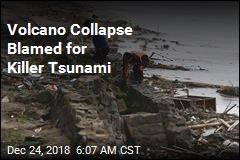 Volcano Collapse Blamed for Killer Tsunami
