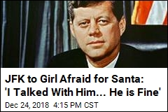 JFK to Girl Afraid for Santa: 'I Talked With Him... He is Fine'