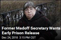 Former Madoff Secretary Wants Early Prison Release