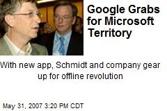 Google Grabs for Microsoft Territory
