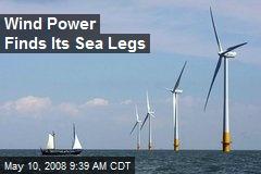 Wind Power Finds Its Sea Legs