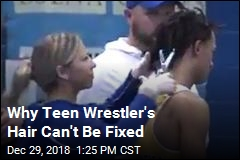 Why Teen Wrestler's Hair Can't Be Fixed