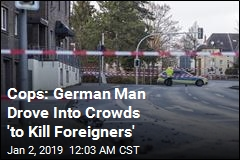 Cops: German Man Drove Into Crowds 'to Kill Foreigners'