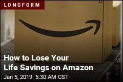 How to Lose Your Life Savings on Amazon