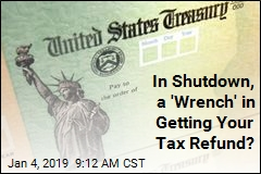 If Your Tax Refund's Delayed, Shutdown May Be to Blame