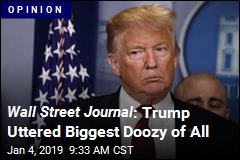 Wall Street Journal : Trump Uttered Biggest Doozy of All