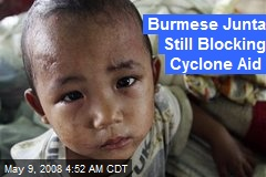 Burmese Junta Still Blocking Cyclone Aid