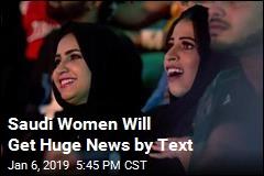 Saudi Women Will Get Huge News by Text