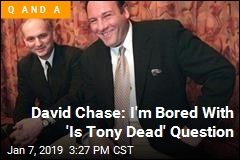 David Chase: I'm Bored With 'Is Tony Dead' Question
