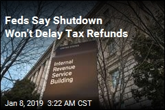 Feds Say Shutdown Won't Delay Tax Refunds