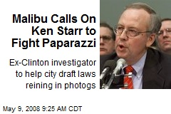 Malibu Calls On Ken Starr to Fight Paparazzi