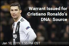 Warrant Issued for Cristiano Ronaldo's DNA: Source