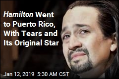 Hamilton Went to Puerto Rico, With Tears and Its Original Star