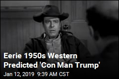 Eerie 1950s Western Predicted 'Con Man Trump'