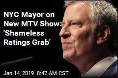 NYC Mayor on New MTV Show: 'Shameless Ratings Grab'