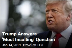Trump Answers 'Most Insulting' Question