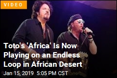 "Toto's ""Africa"" Is Now Playing on an Endless Loop in African Desert"