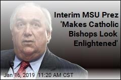 Interim MSU Prez: Some Nassar Victims Like the Spotlight