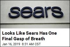Looks Like Sears Has One Final Gasp of Breath