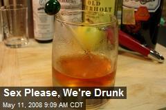 Sex Please, We're Drunk