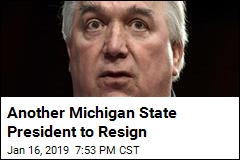 Another Michigan State President to Resign