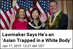 Lawmaker Says He's an 'Asian Trapped in a White Body'