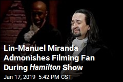 Lin-Manuel Miranda Admonishes Filming Fan During Hamilton Show