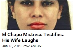 El Chapo Mistress: 'Until Today, I Thought We Were a Couple'
