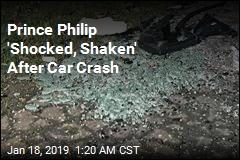 Prince Philip 'Shocked, Shaken' After Car Crash