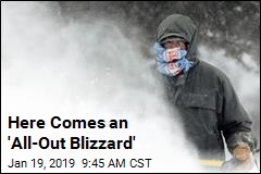 Here Comes an 'All-Out Blizzard'