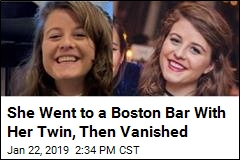 She Went to a Boston Bar With Her Twin, Then Vanished